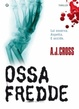 Cover of Ossa fredde