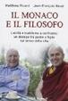 Cover of Il monaco e il filosofo. Laicità e buddismo a confronto: un dialogo tra padre e figlio sul senso della vita