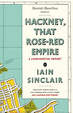 Cover of Hackney, That Rose-Red Empire