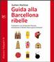 Cover of Guida alla Barcellona ribelle