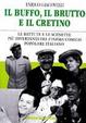 Cover of Il buffo, il brutto e il cretino