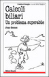 Cover of Calcoli biliari