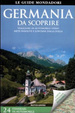 Cover of Germania da scoprire. Viaggiare in automobile verso mete insolite e lontane dalla folla. Con carta stradale