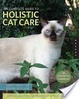 Cover of The Complete Guide to Holistic Cat Care
