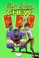 Cover of Chew Volume 5: Major League Chew
