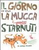 Cover of Il giorno in cui la mucca starnutì