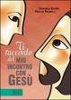Cover of Ti racconto il mio incontro con Gesù