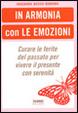 Cover of In armonia con le emozioni. Curare le ferite del passato per vivere il presente con serenità