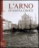 Cover of L'Arno in Santa Croce