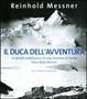 Cover of Il duca dell'avventura. Le grandi esplorazioni di Luigi Amedeo di Savoia, duca degli Abruzzi