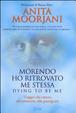 Cover of Morendo ho ritrovato me stessa. Viaggio dal cancro, alla premorte, alla guarigione