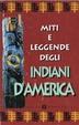 Cover of Miti e leggende degli indiani d'America