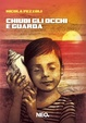 Cover of Chiudi gli occhi e guarda