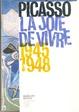 Cover of Picasso - La joie de vivre. 1945 - 1948