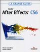 Cover of Adobe After Effects CS6. La grande guida