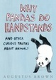 Cover of Why Pandas Do Handstands... And Other Curious Truths About Animals