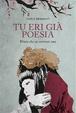 Cover of Tu eri già poesia