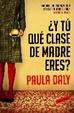 Cover of ¿Y tu, que clase de madre eres?
