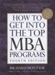 Cover of How To Get Into the Top MBA Programs, 4th Edition