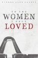 Cover of To the Women I Once Loved