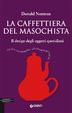 Cover of La caffettiera del masochista