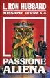 Cover of Passione aliena. Missione terra V. 4