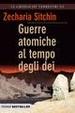 Cover of Guerre atomiche al tempo degli dei. Le cronache terrestri
