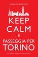 Cover of Keep calm and passeggia per Torino