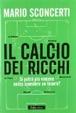 Cover of Il Calcio dei Ricchi