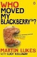 Cover of Who Moved My Blackberry?