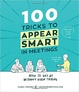 Cover of 100 Tricks to Appear Smart in Meetings