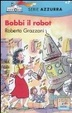 Cover of Bobbi il robot