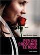 Cover of Per chi crescono le rose
