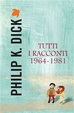Cover of Tutti i racconti 1964 - 1981
