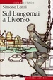 Cover of Sul lungomai di Livorno