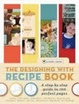 Cover of The Designing with Recipe Book
