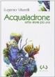 Cover of Acqualadrone. Sette storie più una