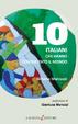 Cover of 10 italiani che hanno conquistato il mondo
