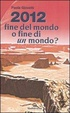 Cover of 2012: fine del mondo o fine di un mondo?