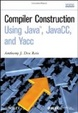 Cover of Compiler Construction Using Java, JavaCC, and Yacc