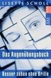 Cover of Das Augenübungsbuch. Besser sehen ohne Brille.