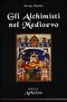 Cover of Gli alchimisti nel Medioevo