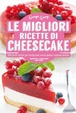 Cover of Le migliori ricette di cheesecake