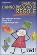 Cover of I bambini hanno bisogno di regole