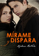 Cover of Mírame y dispara