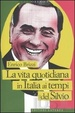 Cover of La vita quotidiana in Italia ai tempi del Silvio