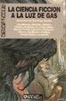 Cover of La ciencia ficción a la luz de gas
