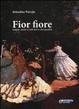 Cover of Fior fiore. Origine, storie e miti del re dei giardini