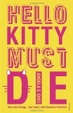 Cover of Hello Kitty Must Die