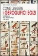 Cover of Come leggere i geroglifici egizi